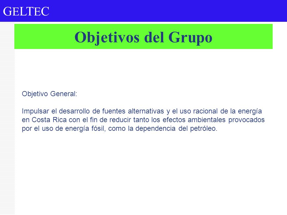 Objetivos del Grupo Objetivo General: