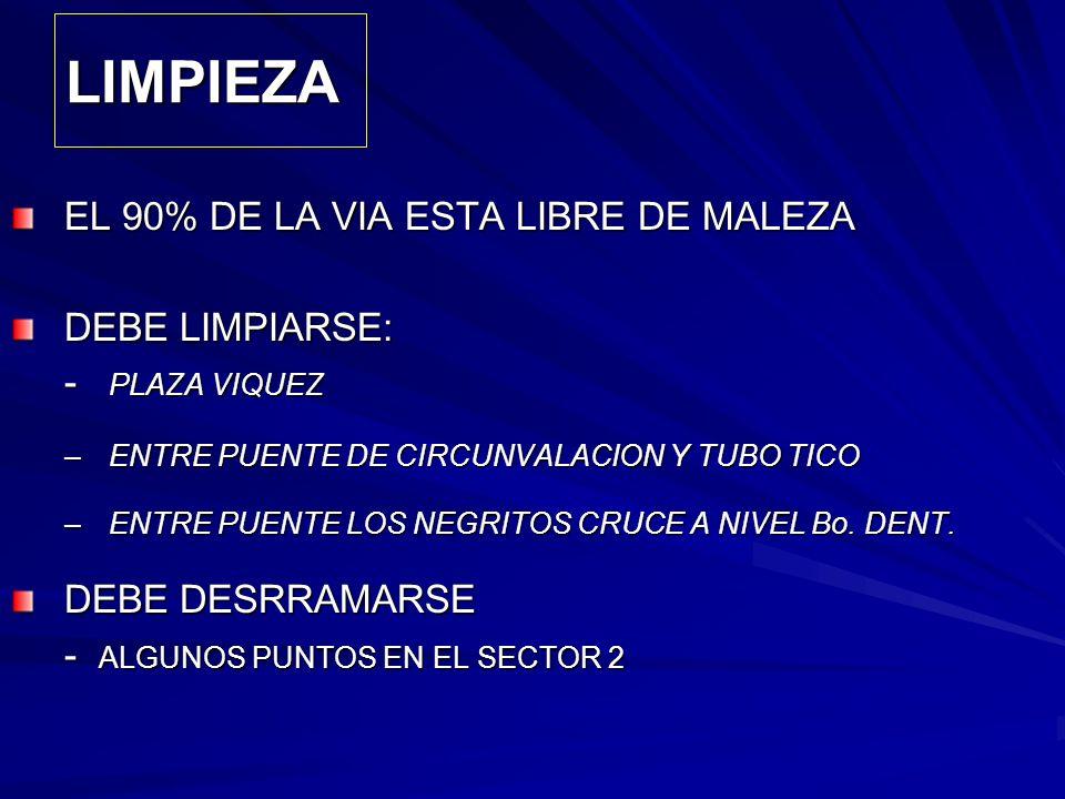 LIMPIEZA EL 90% DE LA VIA ESTA LIBRE DE MALEZA DEBE LIMPIARSE: