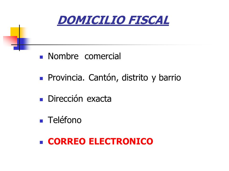 DOMICILIO FISCAL Nombre comercial Provincia. Cantón, distrito y barrio