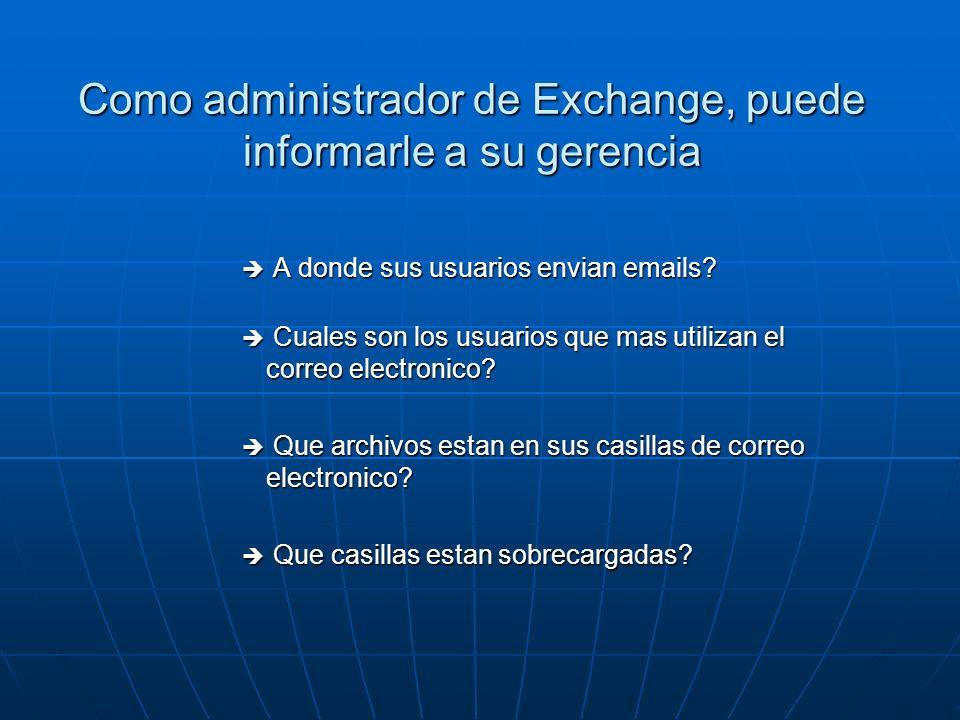 Como administrador de Exchange, puede informarle a su gerencia