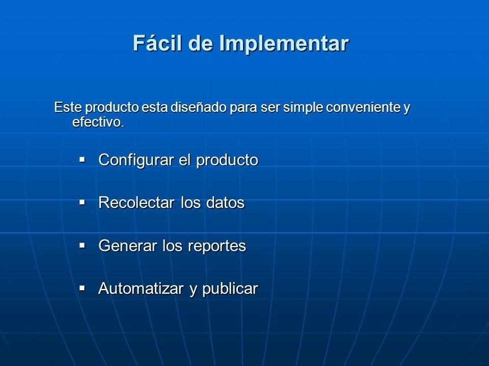 Fácil de Implementar Configurar el producto Recolectar los datos