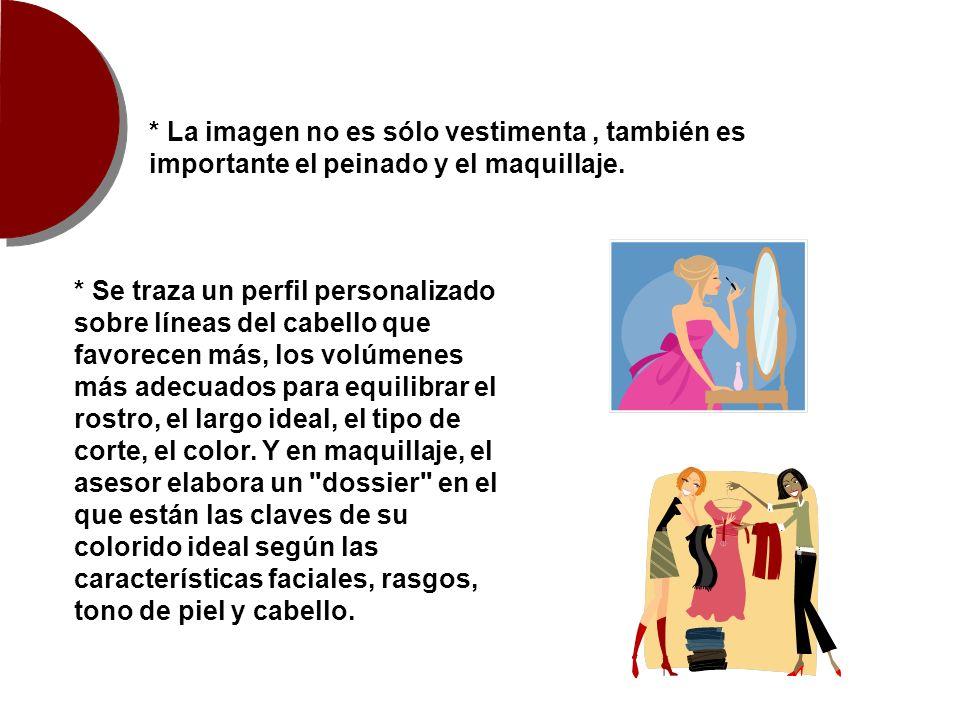 * La imagen no es sólo vestimenta , también es importante el peinado y el maquillaje.