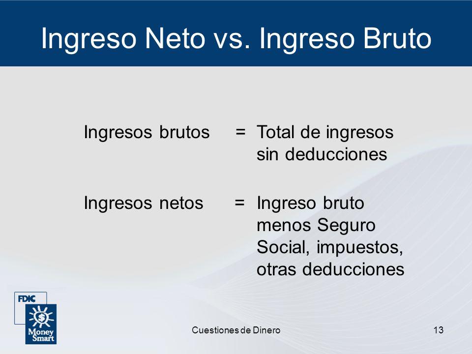 Ingreso Neto vs. Ingreso Bruto