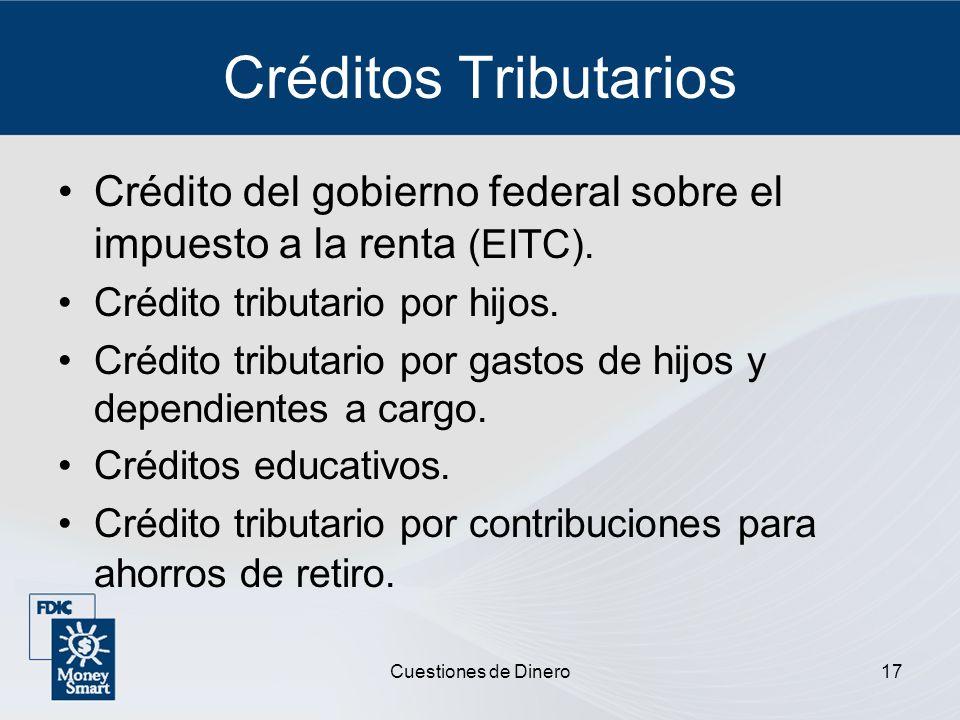 Créditos Tributarios Crédito del gobierno federal sobre el impuesto a la renta (EITC). Crédito tributario por hijos.