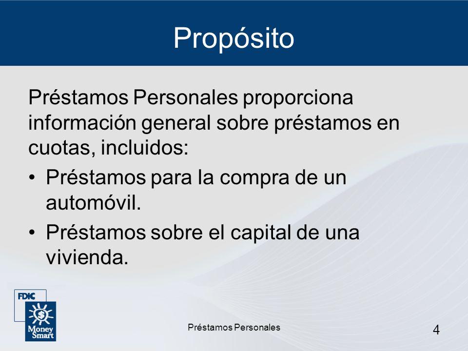 Propósito Préstamos Personales proporciona información general sobre préstamos en cuotas, incluidos: