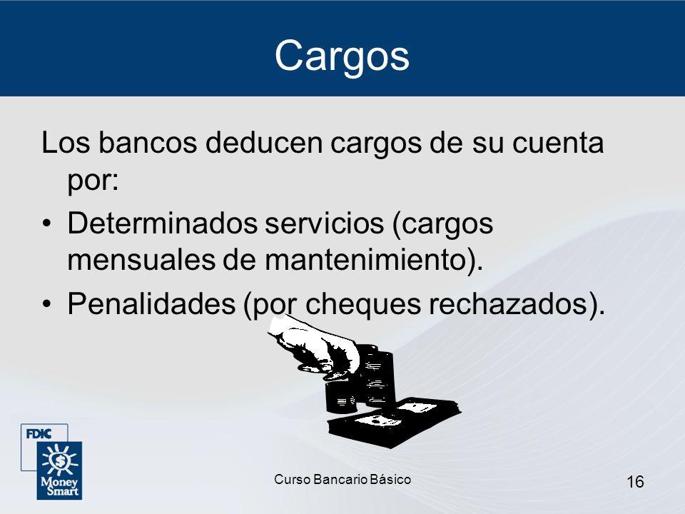 Cargos Los bancos deducen cargos de su cuenta por: