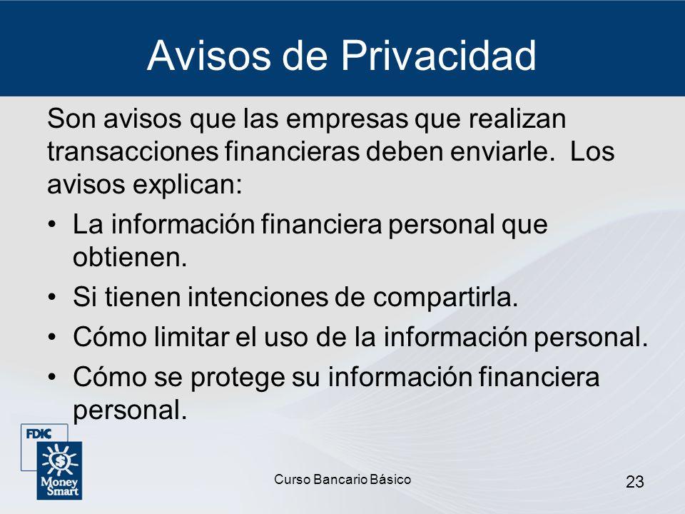 Avisos de Privacidad Son avisos que las empresas que realizan transacciones financieras deben enviarle. Los avisos explican: