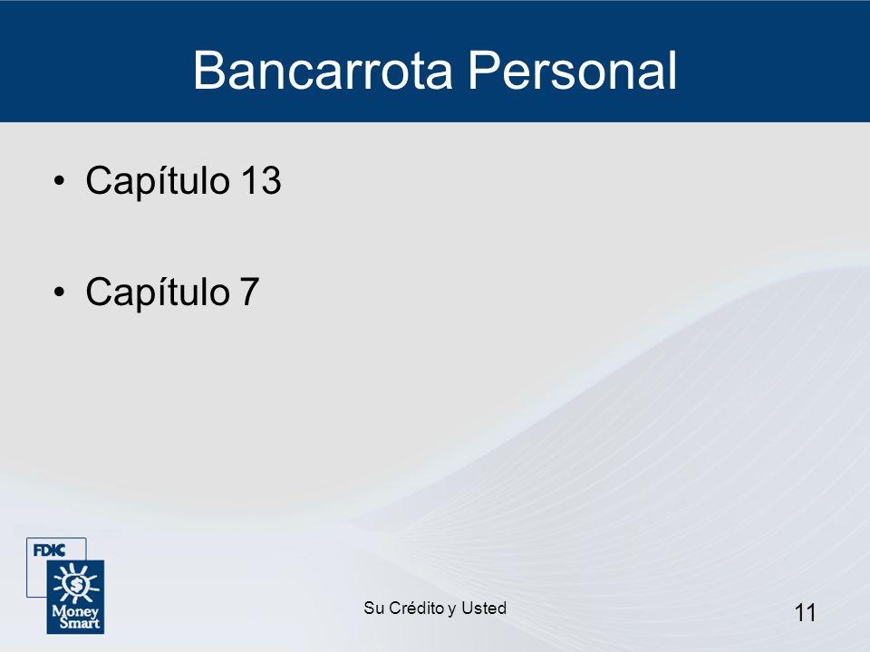 Bancarrota Personal Capítulo 13 Capítulo 7 Su Crédito y Usted