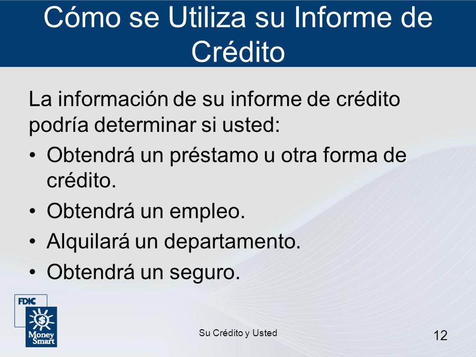 Cómo se Utiliza su Informe de Crédito