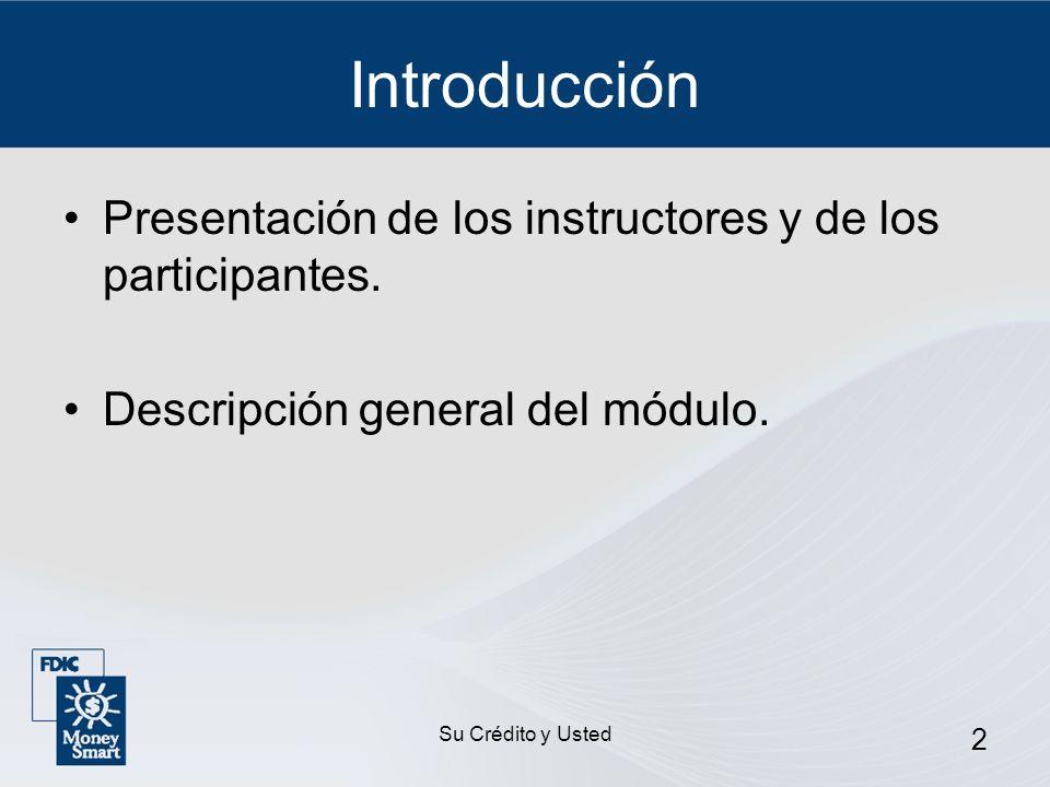 Introducción Presentación de los instructores y de los participantes.