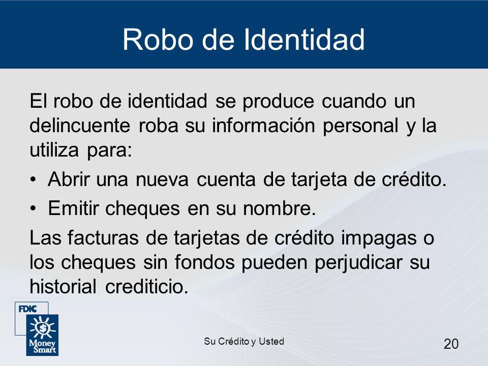 Robo de Identidad El robo de identidad se produce cuando un delincuente roba su información personal y la utiliza para: