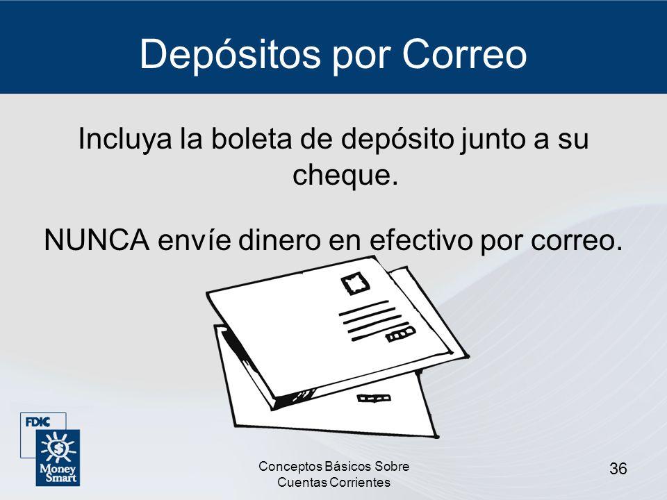 Depósitos por Correo Incluya la boleta de depósito junto a su cheque.