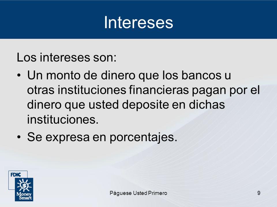 Intereses Los intereses son: