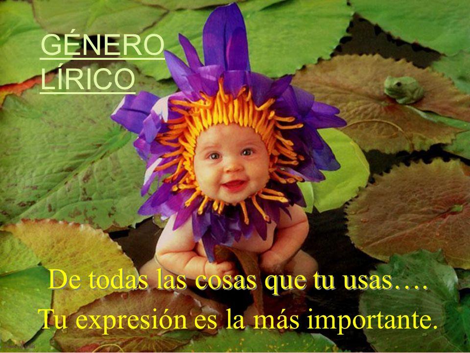 Tu expresión es la más importante.