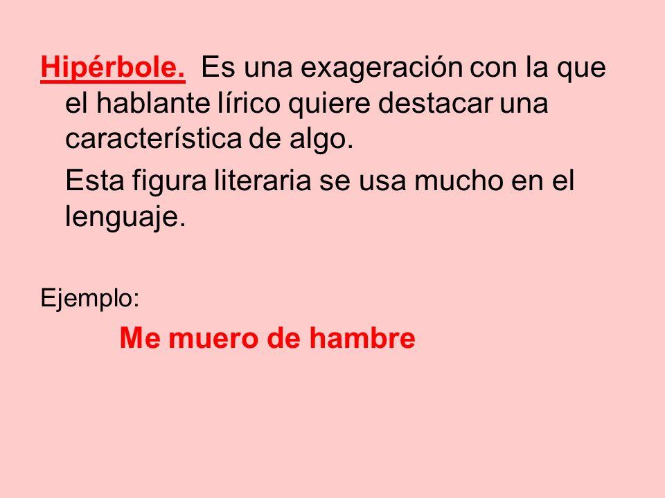 Esta figura literaria se usa mucho en el lenguaje.
