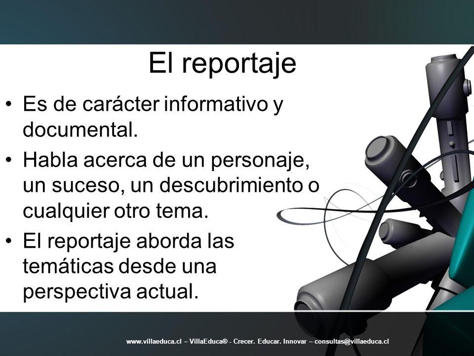El reportaje Es de carácter informativo y documental.