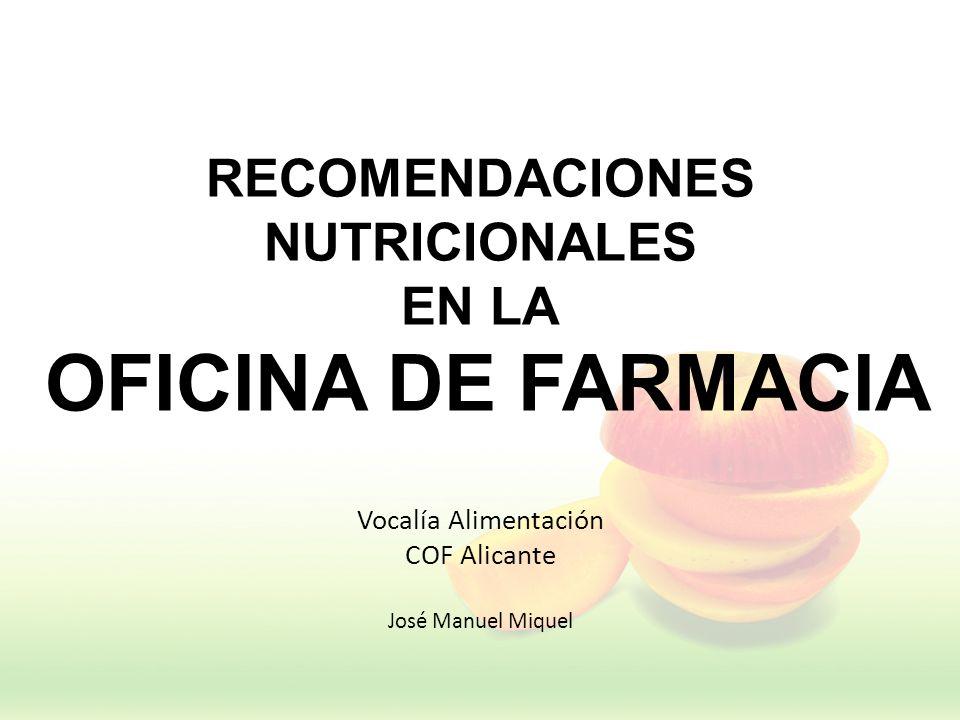 RECOMENDACIONES NUTRICIONALES EN LA OFICINA DE FARMACIA