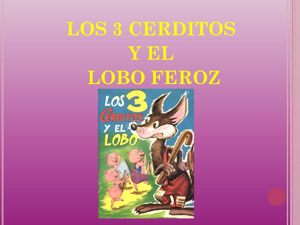 LOS 3 CERDITOS Y EL LOBO FEROZ
