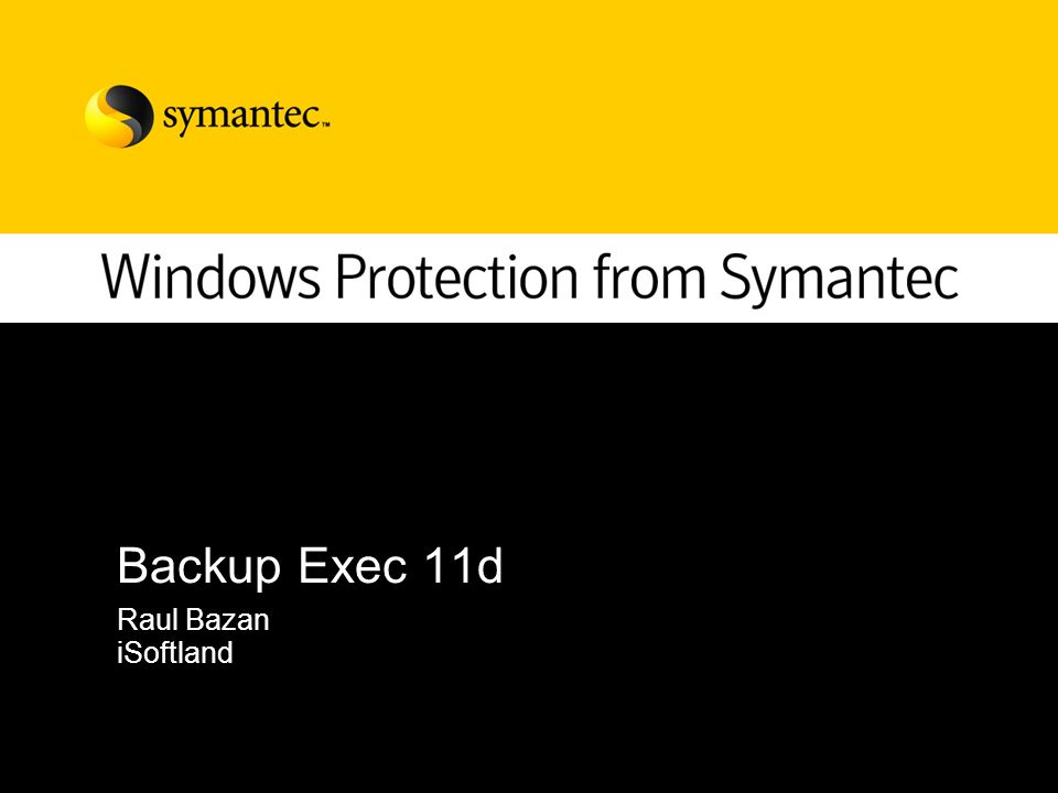 Backup Exec 11d Raul Bazan iSoftland