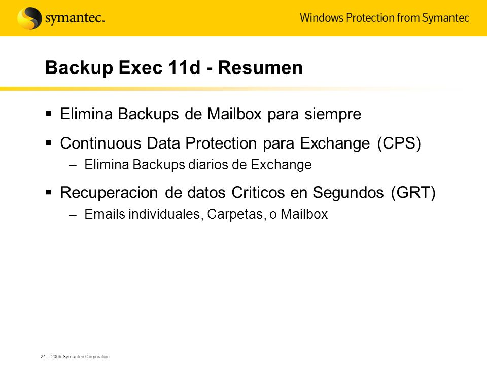 Backup Exec 11d - Resumen Elimina Backups de Mailbox para siempre