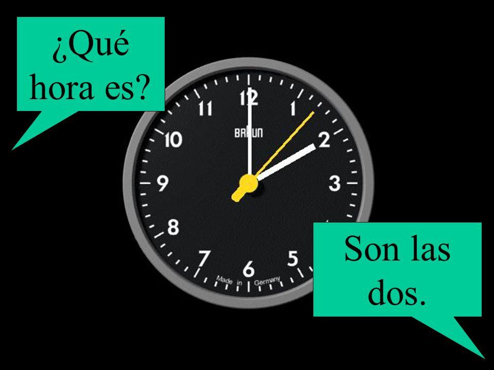 ¿Qué hora es Son las dos.