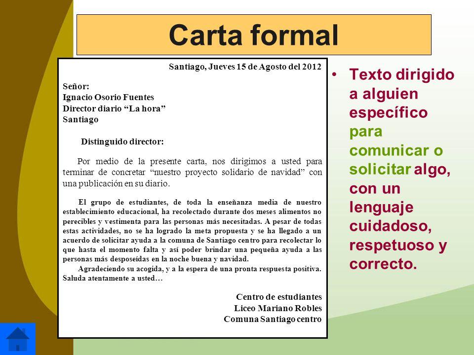 Carta formal Santiago, Jueves 15 de Agosto del 2012. Señor: Ignacio Osorio Fuentes. Director diario La hora