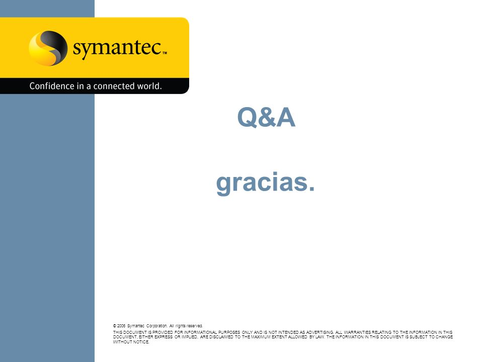 Q&A gracias. © 2006 Symantec Corporation. All rights reserved.