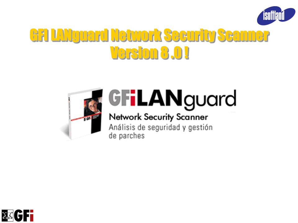 GFI LANguard Network Security Scanner Version 8 .0 !