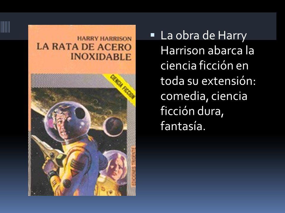 La obra de Harry Harrison abarca la ciencia ficción en toda su extensión: comedia, ciencia ficción dura, fantasía.