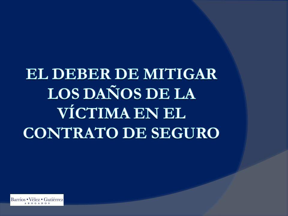 EL DEBER DE MITIGAR LOS DAÑOS DE LA VÍCTIMA EN EL CONTRATO DE SEGURO