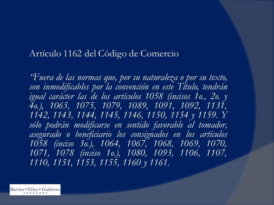 Artículo 1162 del Código de Comercio Fuera de las normas que, por su naturaleza o por su texto, son inmodificables por la convención en este Título, tendrán igual carácter las de los artículos 1058 (incisos 1o., 2o.