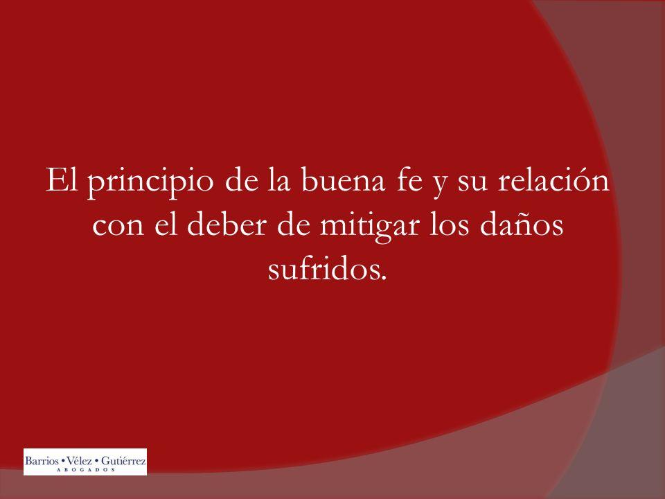 El principio de la buena fe y su relación con el deber de mitigar los daños sufridos.
