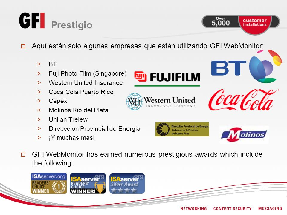 PrestigioAquí están sólo algunas empresas que están utilizando GFI WebMonitor: BT. Fuji Photo Film (Singapore)