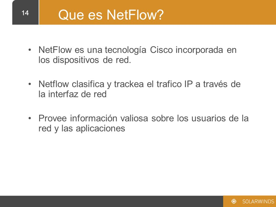Que es NetFlow NetFlow es una tecnología Cisco incorporada en los dispositivos de red.