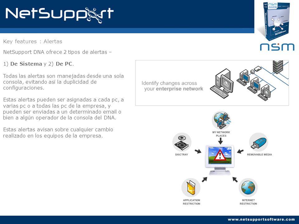 Key features : Alertas NetSupport DNA ofrece 2 tipos de alertas –