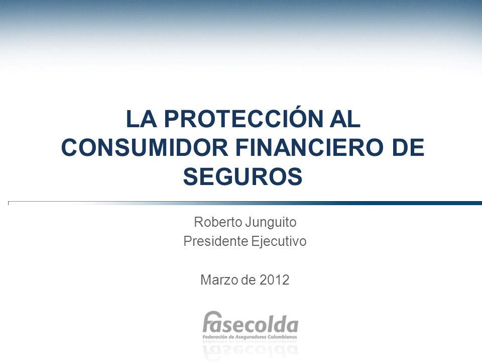 LA PROTECCIÓN AL CONSUMIDOR FINANCIERO DE SEGUROS