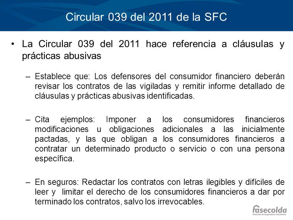 Circular 039 del 2011 de la SFC La Circular 039 del 2011 hace referencia a cláusulas y prácticas abusivas.