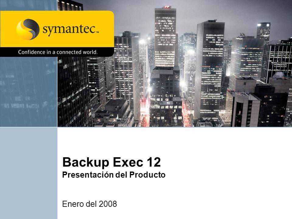 Backup Exec 12 Presentación del Producto Enero del 2008