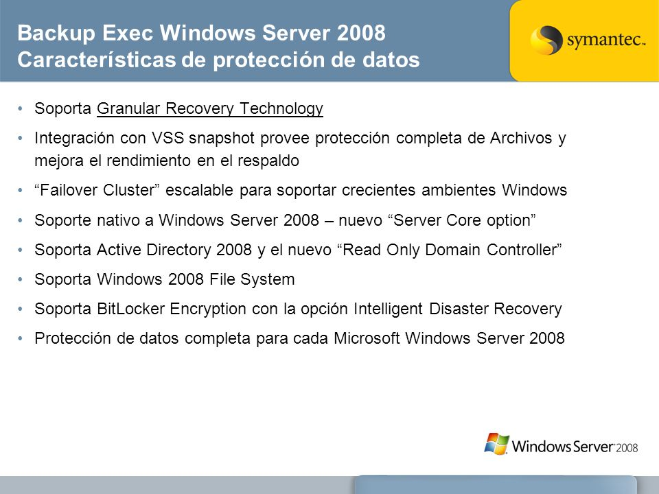 Backup Exec Windows Server 2008 Características de protección de datos