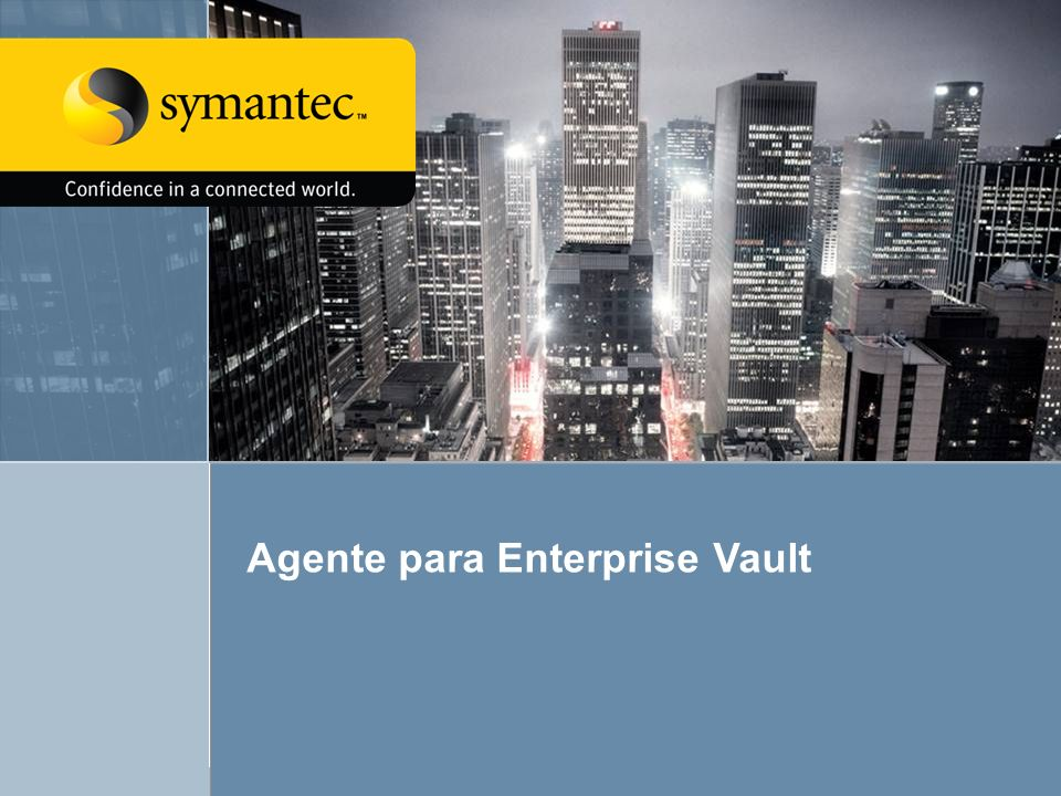 Agent for Enterprise Vault