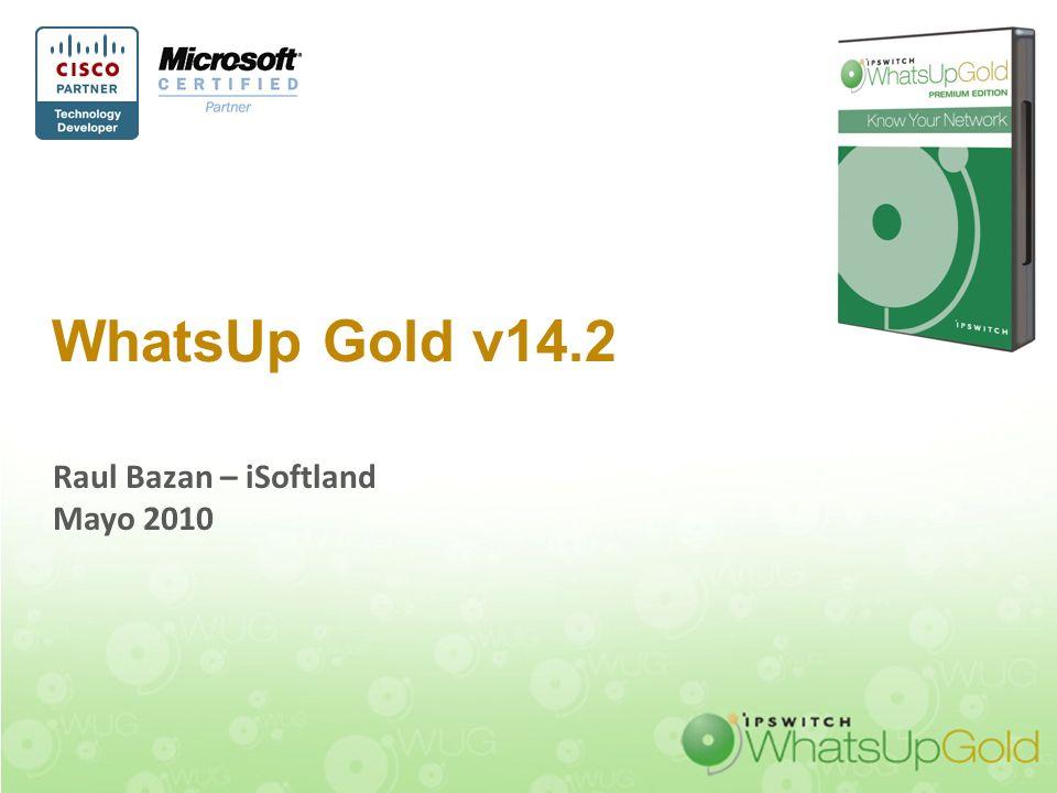 WhatsUp Gold v14.2 Raul Bazan – iSoftland Mayo 2010