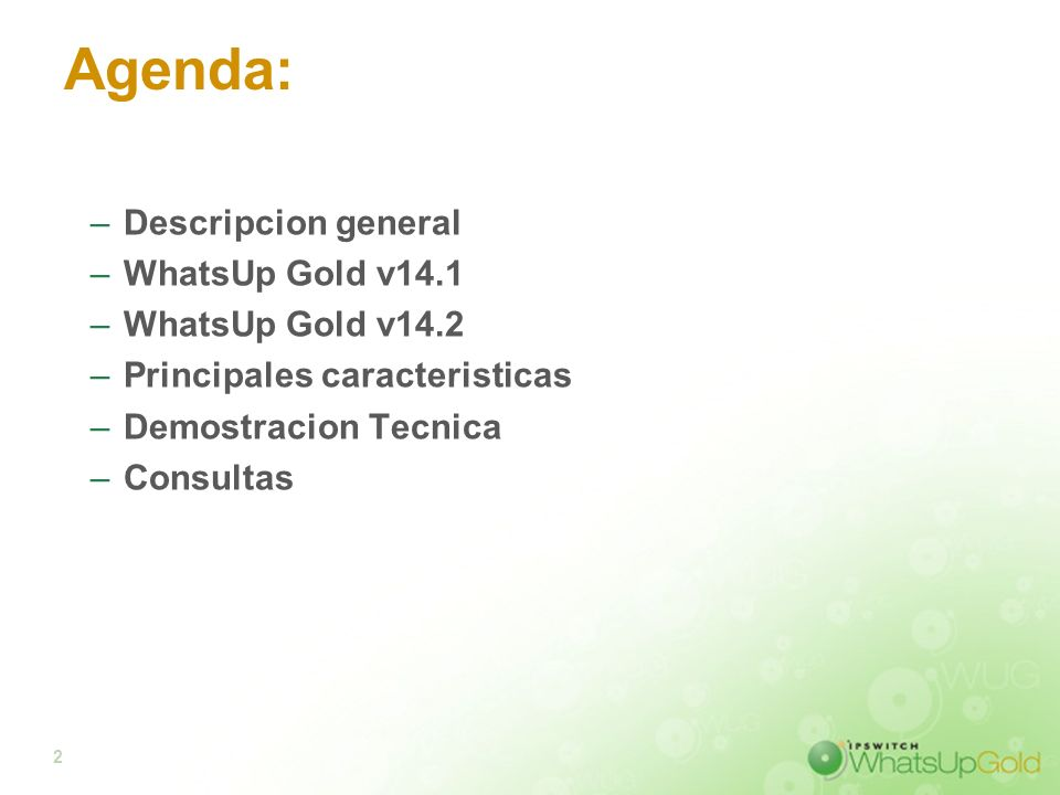 Agenda: Descripcion general WhatsUp Gold v14.1 WhatsUp Gold v14.2