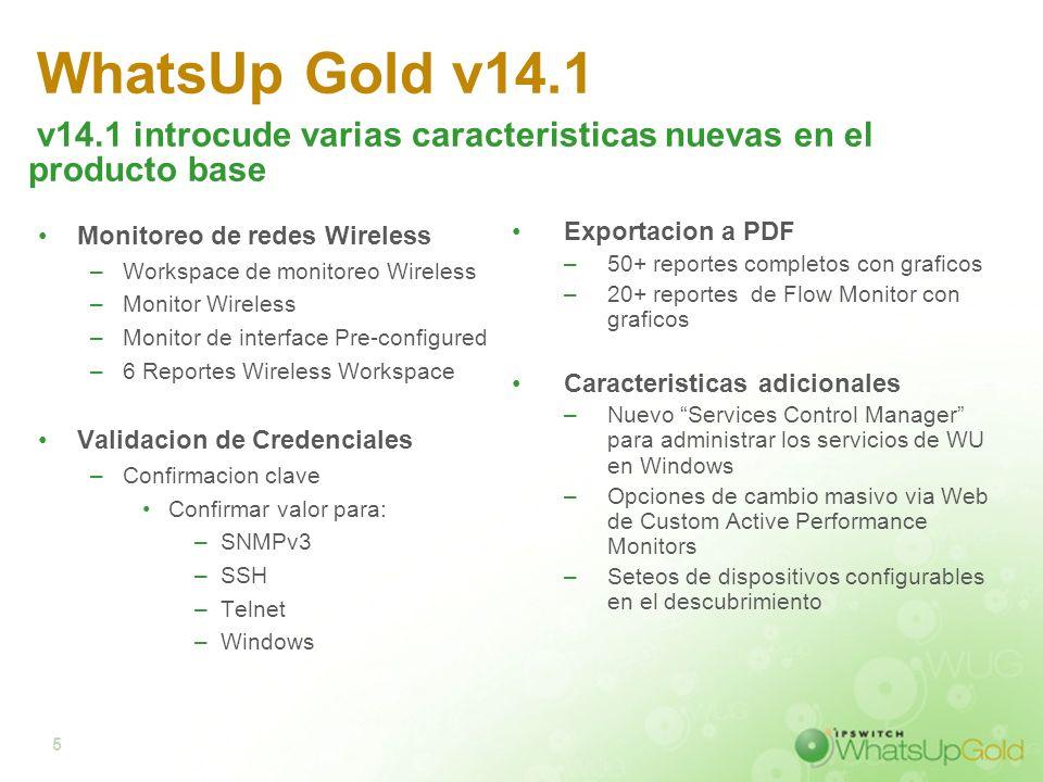 WhatsUp Gold v14.1v14.1 introcude varias caracteristicas nuevas en el producto base. Monitoreo de redes Wireless.