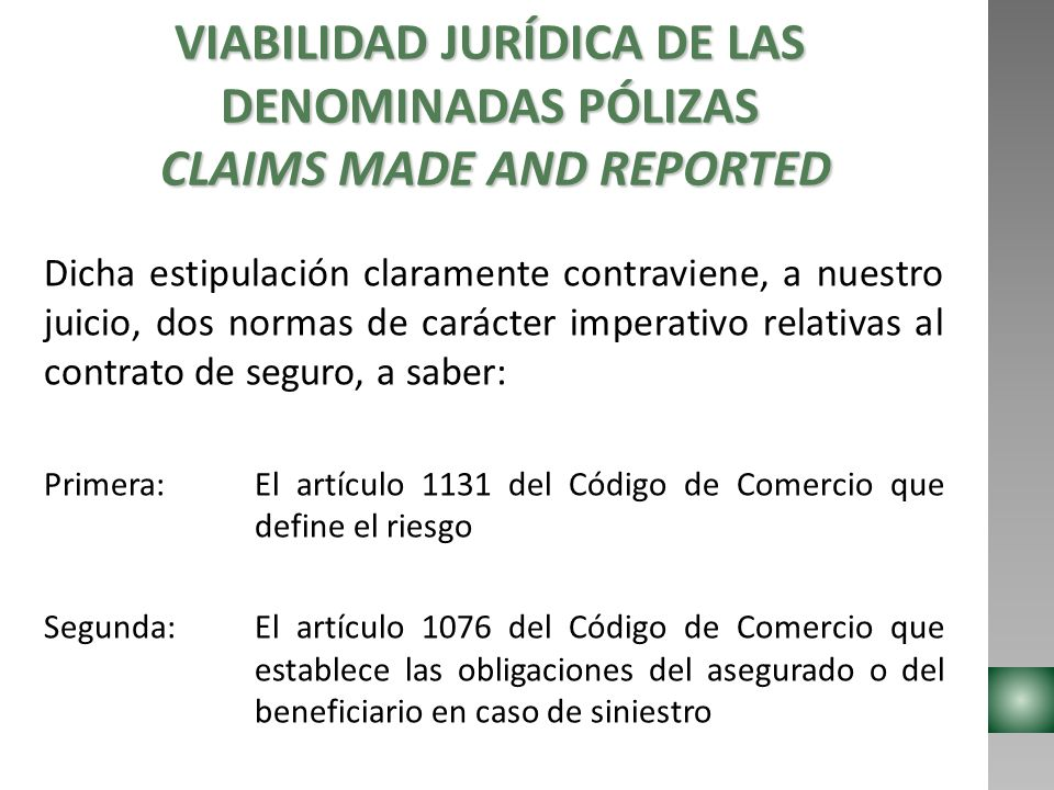 VIABILIDAD JURÍDICA DE LAS DENOMINADAS PÓLIZAS CLAIMS MADE AND REPORTED