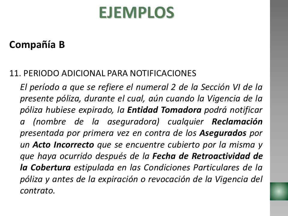 EJEMPLOS Compañía B 11. PERIODO ADICIONAL PARA NOTIFICACIONES