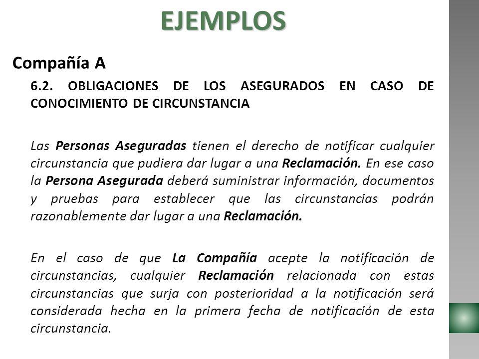 EJEMPLOS Compañía A. 6.2. OBLIGACIONES DE LOS ASEGURADOS EN CASO DE CONOCIMIENTO DE CIRCUNSTANCIA.