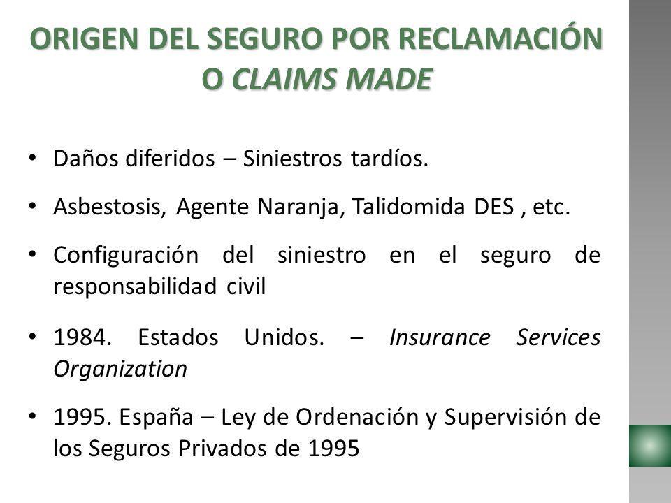 ORIGEN DEL SEGURO POR RECLAMACIÓN O CLAIMS MADE