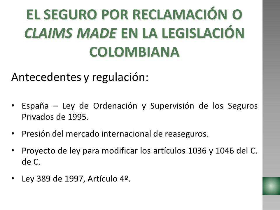 EL SEGURO POR RECLAMACIÓN O CLAIMS MADE EN LA LEGISLACIÓN COLOMBIANA