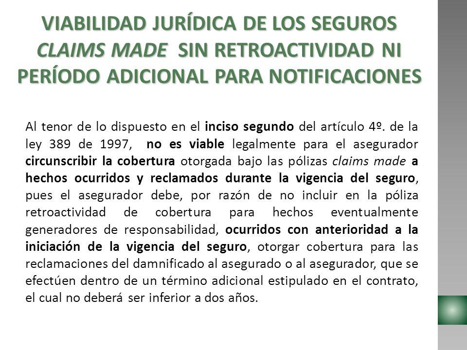 VIABILIDAD JURÍDICA DE LOS SEGUROS CLAIMS MADE SIN RETROACTIVIDAD NI PERÍODO ADICIONAL PARA NOTIFICACIONES