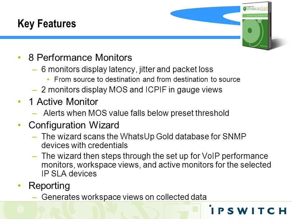 Key Features 8 Performance Monitors 1 Active Monitor